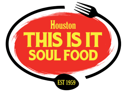 Houston This Is It Soul Food